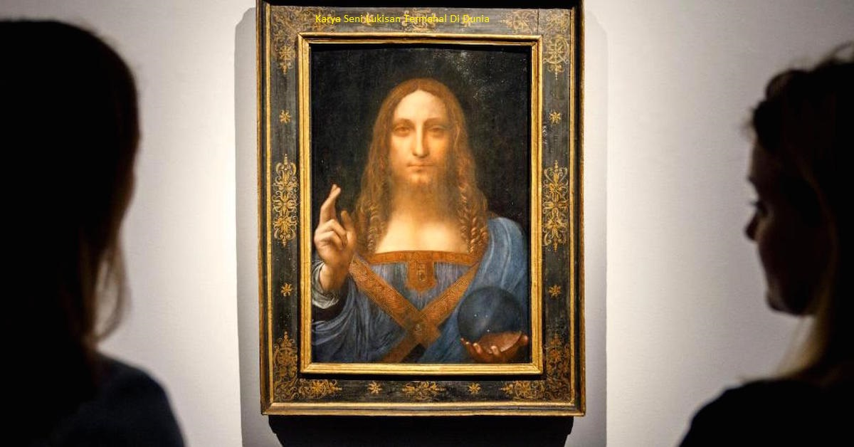 Karya Seni Lukisan Termahal Di Dunia